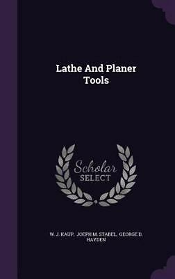 Lathe and Planer Tools (Hardback or Cased Book)
