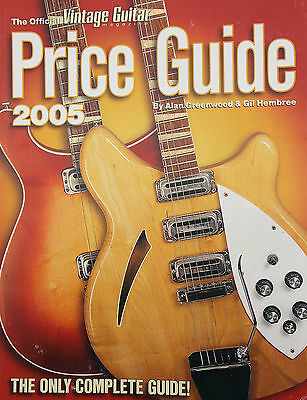 Official Vintage Guitar Magazine Price Guide 2005 by Alan Greenwood/ Gil Hembree