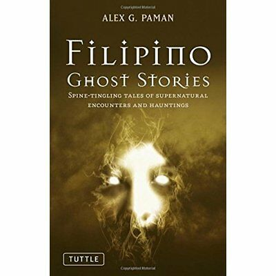 Filipino Ghost Stories: Spine-Tingling Tales of Superna - Paperback NEW Paman, A