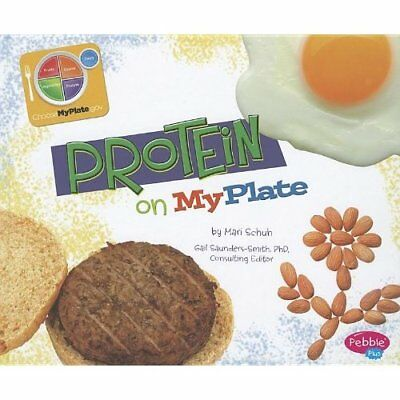 Protein on MyPlate - Library Binding NEW Schuh, Mari C. 2012-08