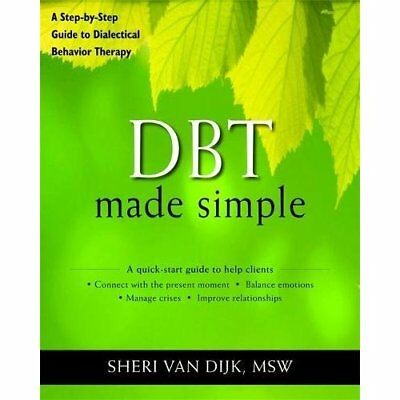 DBT Made Simple: A Step-by-Step Guide to Dialectical Be - Paperback NEW Dijk, Sh