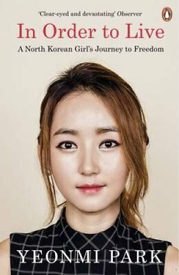 In Order To Live A North Korean Girl's Journey to Freedom 9780241973035