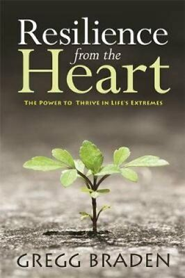 Resilience from the Heart The Power to Thrive in Life's Extremes 9781781805695
