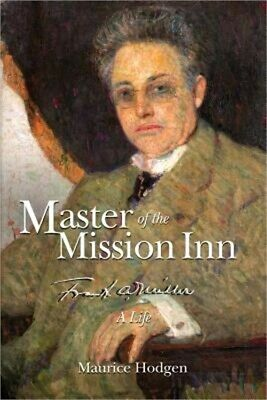 Master of the Mission Inn: : Frank A. Miller, a Life. (Paperback or Softback)