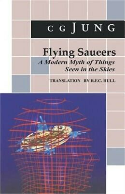 Flying Saucers: A Modern Myth of Things Seen in the Sky. (from Vols. 10 and 18,