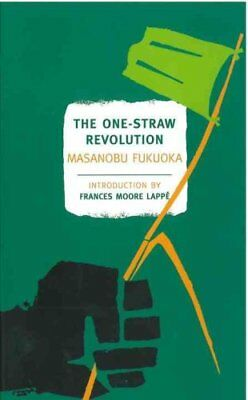 The One-Straw Revolution by Masanobu Fukuoka 9781590173138 (Paperback, 2009)