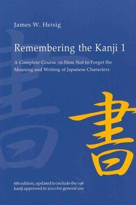 Remembering the Kanji 1 A Complete Course on How Not to Forget ... 9780824835927