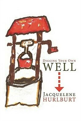 Digging Your Own Well (Hardback or Cased Book)