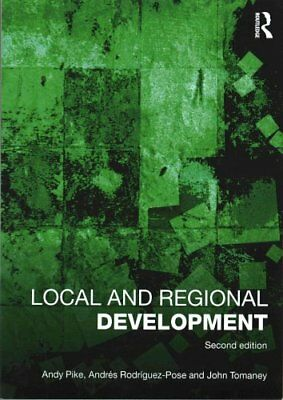 Local and Regional Development by Andy Pike 9781138785724 (Paperback, 2016)