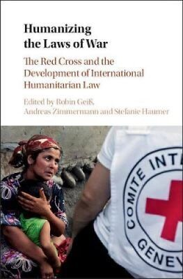 Humanizing the Laws of War: The Red Cross and the Development of...