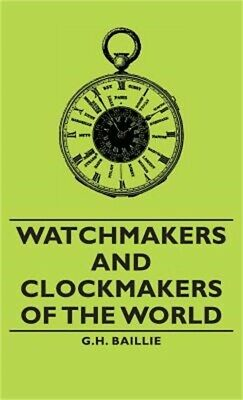 Watchmakers and Clockmakers of the World (Hardback or Cased Book)