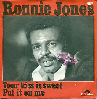 "Ronnie Jones - Your Kiss Is Sweet / Put It On Me 7 "" Single (A795)"