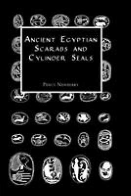 Ancient Egyptian Scarabs and Cylinder Seals (Paperback or Softback)