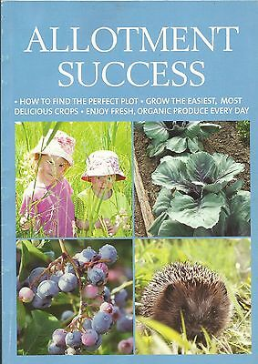 """ ALLOTMENT SUCCESS  "" -  Tips for you to Enjoy organic produce every day  L@@K!"