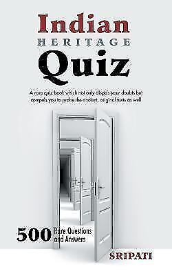 Indian Heritage Quiz: 500 Rare Questions and Answers (Paperback or Softback)