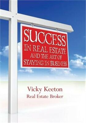 Success in Real Estate and the Art of Staying in Business (Paperback or Softback