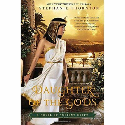 Daughter of the Gods: A Novel of Ancient Egypt - Paperback NEW Stephanie Thorn 2