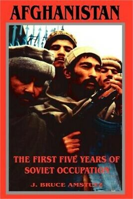 Afghanistan: The First Five Years of Soviet Occupation (Paperback or Softback)