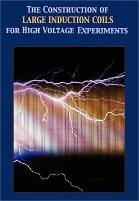 Construction of Large Induction Coils for High Voltage Experiments (Hardback or