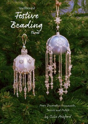 Spellbound Festive Beading Three: More Decorative Ornaments, Tassels and...