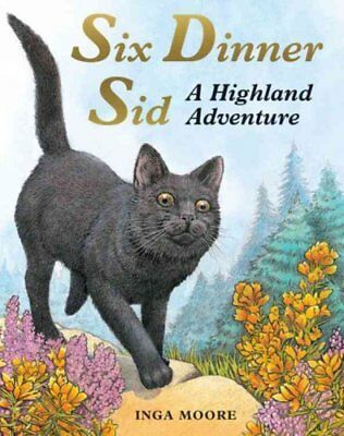 Six Dinner Sid: A Highland Adventure by Inga Moore 9780340988954