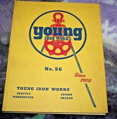 Young Iron Works Logging Equipment Blocks Tools Catalog No 56 Seattle & Eugene