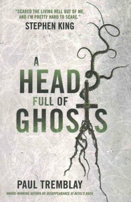 A Head Full of Ghosts by Paul Tremblay 9781785653674 (Paperback, 2016)
