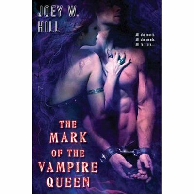 The Mark of the Vampire Queen - Paperback NEW Hill, Joey W. 2008-09-02