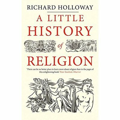 A Little History of Religion (Little Histories) - Paperback NEW Holloway, Richa