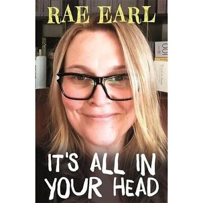 It's All In Your Head: A Guide to Getting Your Sh*t Tog - Paperback NEW Earl, Ra