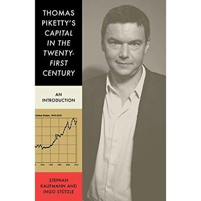 Thomas Piketty's Capital in the Twenty First Century: A - Paperback NEW Kaufmann