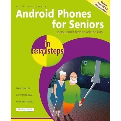 Android Phones for Seniors in easy steps - Paperback NEW Vandome, Nick 31/05/201