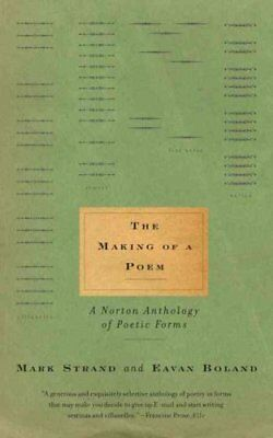The Making of a Poem A Norton Anthology of Poetic Forms 9780393321784