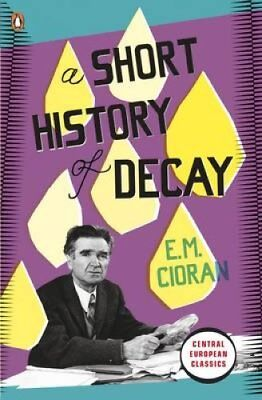 A Short History of Decay by E.M. Cioran 9780141192727 (Paperback, 2010)
