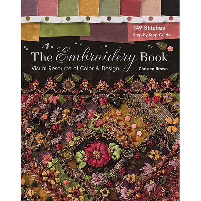 The Embroidery Book : Visual Resource of Color and Design - 149 Stitches - Step-