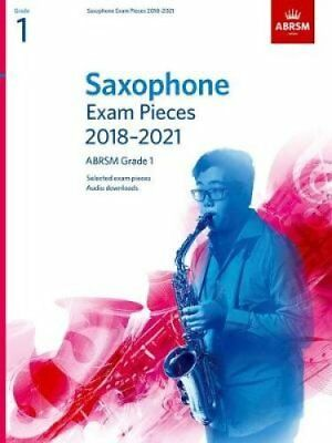 Saxophone Exam Pieces 2018-2021, ABRSM Grade 1 Selected from th... 9781848499652
