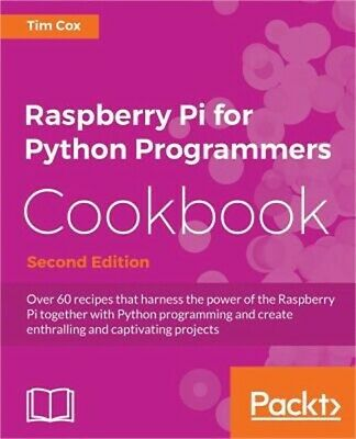 Raspberry Pi for Python Programmers Cookbook, Second Edition (Paperback or Softb