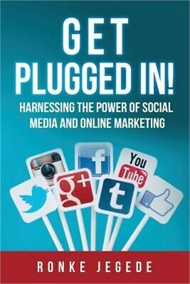Get Plugged in: Harnessing the Power of Social Media and Online Marketing (Paper
