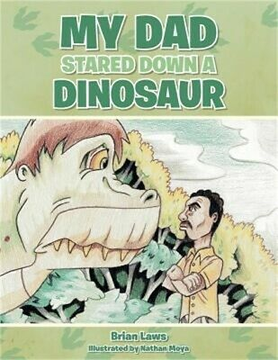 My Dad Stared Down a Dinosaur (Paperback or Softback)