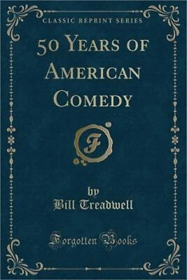 50 Years of American Comedy (Classic Reprint) (Paperback or Softback)