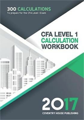 Cfa Level 1 Calculation Workbook: 300 Calculations to Prepare for the Cfa Level