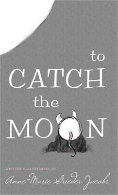 To Catch the Moon (Hardback or Cased Book)