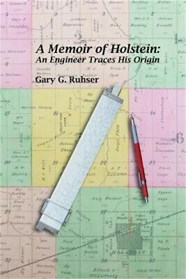 A Memoir of Holstein: An Engineer Traces His Origin: A Memoir of Holstein: An En
