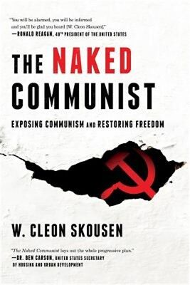 The Naked Communist: Exposing Communism and Restoring Freedom (Paperback or Soft