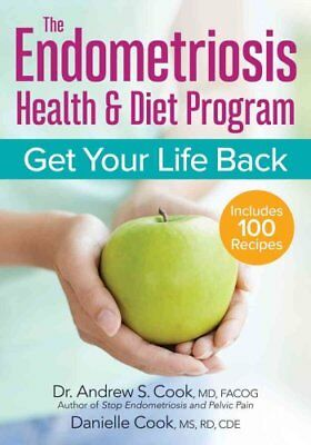 The Endometriosis Health & Diet Program: Get Your Life Back by Danielle Cook,...