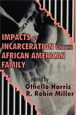 Impacts Incarceration African Am Fam/ Ppr (Paperback or Softback)