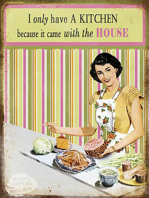 I Only Have A Kitchen  Funny Retro Vintage Style Wall Metal Sign Home Decor Gift