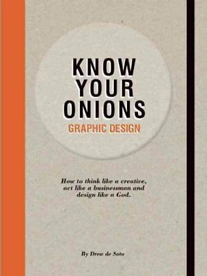 Know Your Onions: Graphic Design How to Think Like a Creative, ... 9789063692582