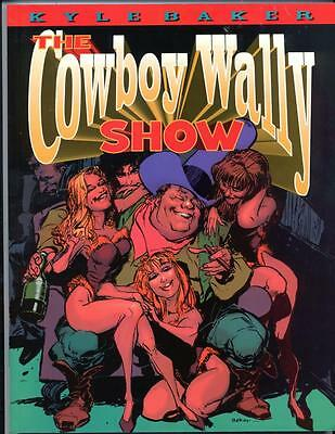 The Cowboy Wally Show     Kyle Baker    1996     1st Print