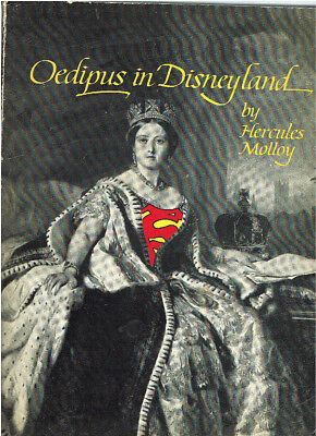 Oedipus In Disneyland. By Hercules Molloy.the Paranoid Press, 1972